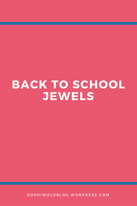 Back to School Jewels_ sophiworldbog