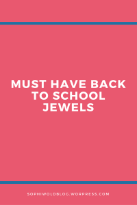Must have Back to School Jewels. sophiworldblog