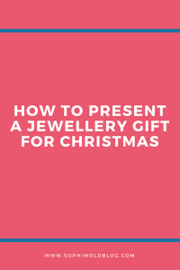 How to present a Jewellery Gift for Christmas!Read more on www.sophiworldblog.com