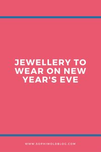 Jewellery to wear on New Year's Eve.Read more on www.sophiworldblog.com!