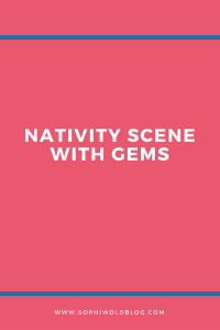 Nativity Scene with Gems!Read more on www.sophiwordlblog